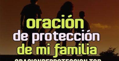 oración de protección de mi familia