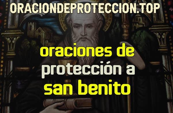 Oraciones de protección a san Benito
